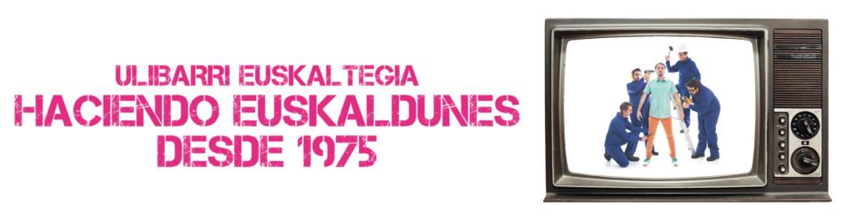 Haciendo Euskadunes desde 1975